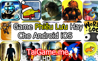 nhung game phieu luu hay ios android