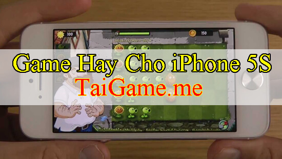 game-hay-cho-iphone-5s-plants-vs-zombies