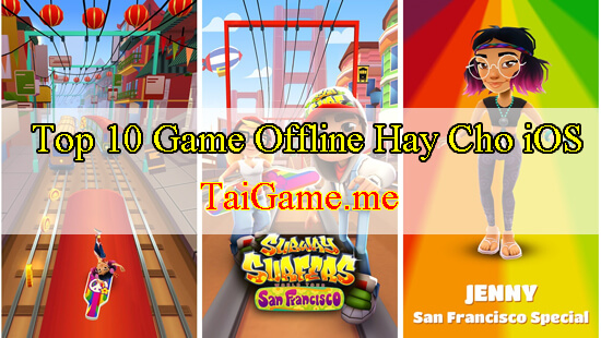 game-offline-hay-cho-ios-subway-surfers